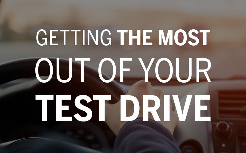 Getting the Most Out of Your Test Drive