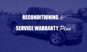 The Integrity Difference: Reconditioning & Service Warranty Plan