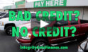 Bad Credit? No Credit? No Problem! [video]
